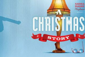 Christmas Story-Sierra Madre Playhouse
