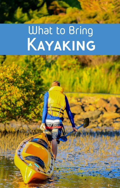 What to bring kayaking. Check this list of essentials!
