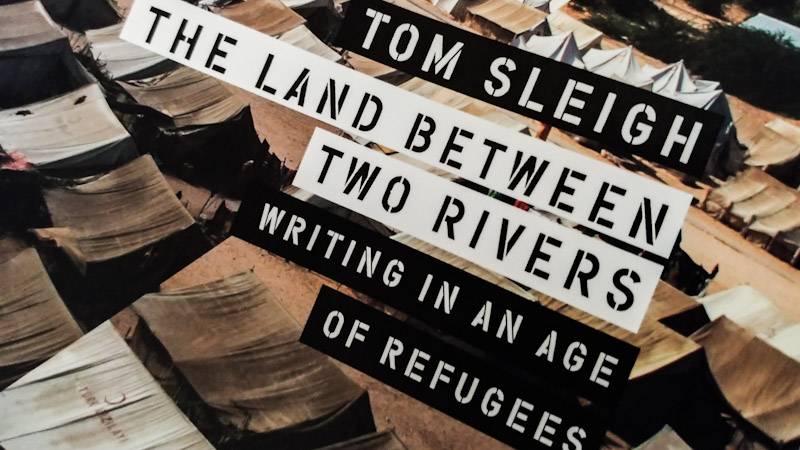 Human Contradictions in Tom Sleigh's The Land Between Two