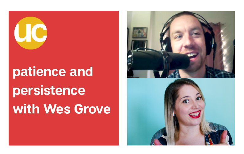 Episode 7: Patience and Persistence with Wes Grove