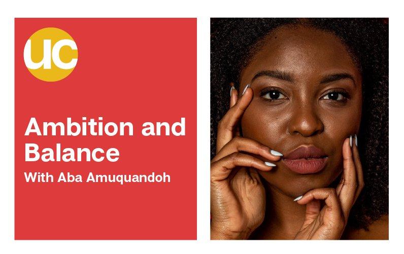 Episode 12: Ambition and Balance with Aba Amuquandoh