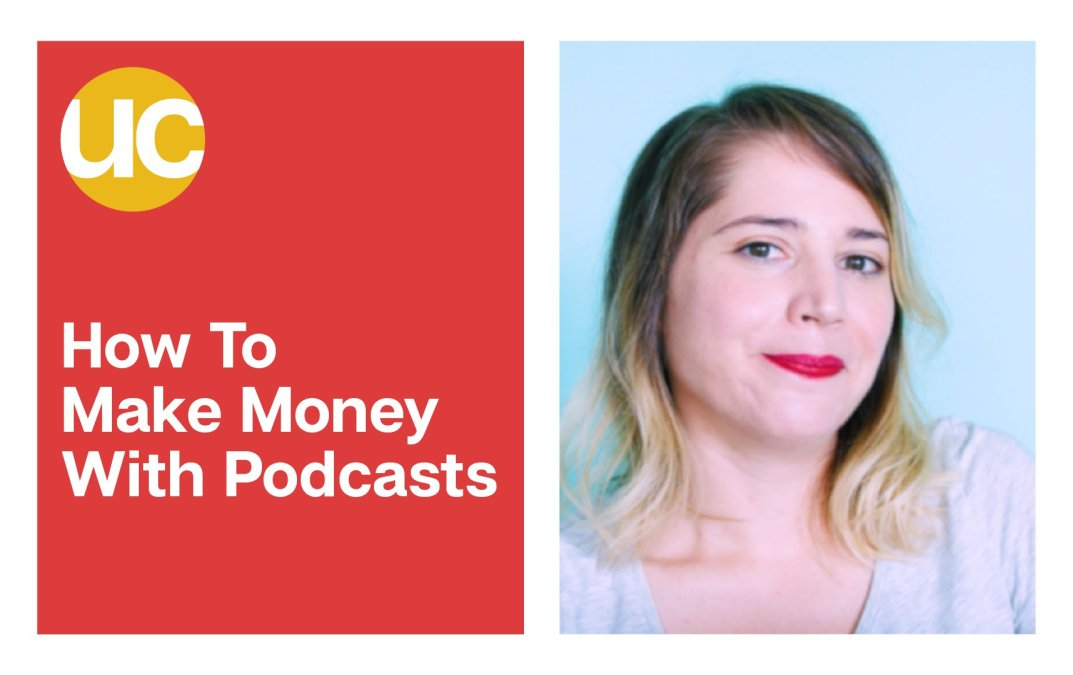 How To Make Money With Podcasts