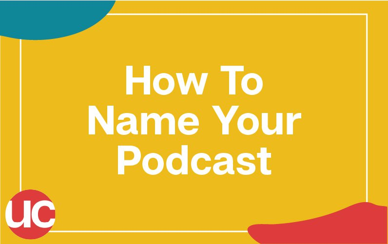 How To Name Your Podcast