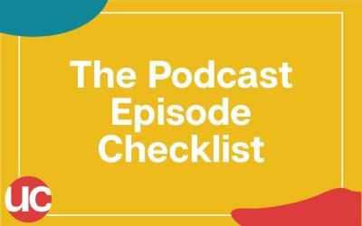 The Podcast Episode Checklist