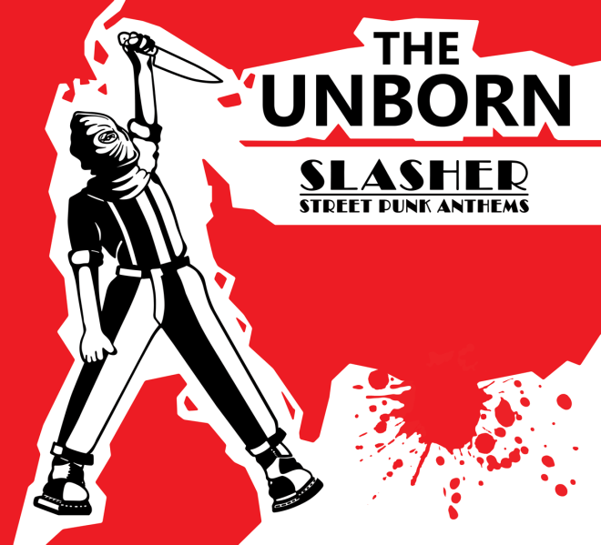 The Unborn: Slasher - Street Punk Anthems
