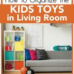 How To Organize The Kids Toys In Living Room The Unclutter