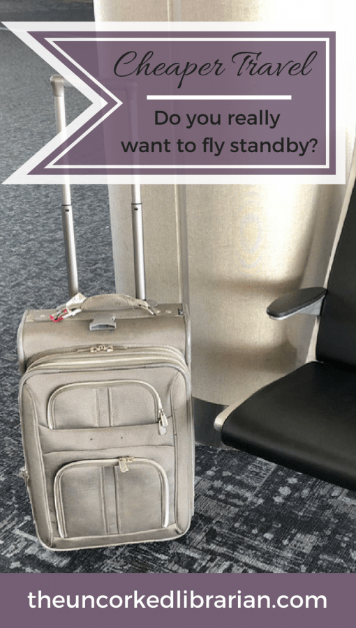 Have you ever flown standby? Learn what airline standby, non-rev'ing, and using buddy passes is like from a pilot's wife perspective. #traveltips #travelsmarter #theuncorkedlibrarian