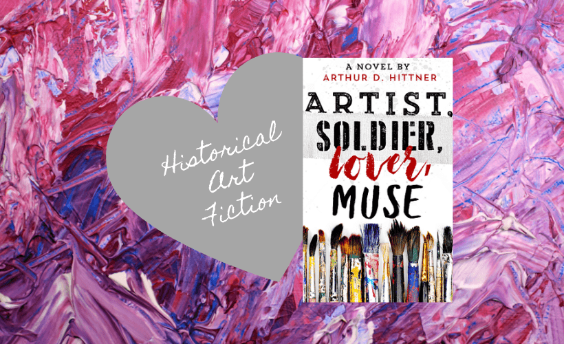 Books For Art Lover Artist Soldier Lover Muse Arthur Hittner book cover