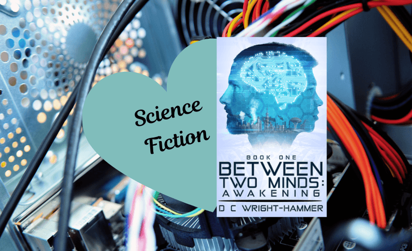 New Sci-Fi Series Between Two Minds Awakening by D C Wright-Hammer