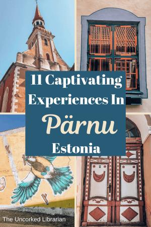 11 Top Things To Do In Parnu Estonia Blog Pin
