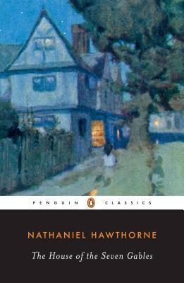 The House of the Seven Gables Summary Nathaniel Hawthrone