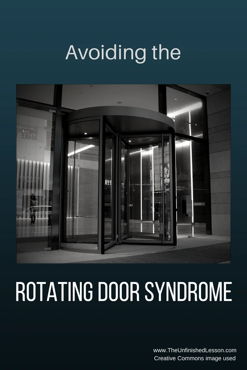 Avoiding the Rotating Door Syndrome