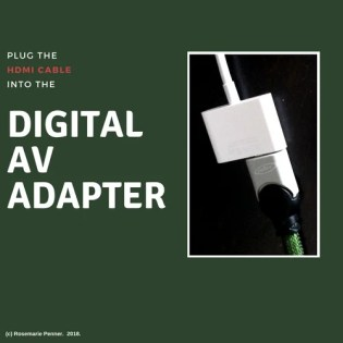Plug into the AV Adapter