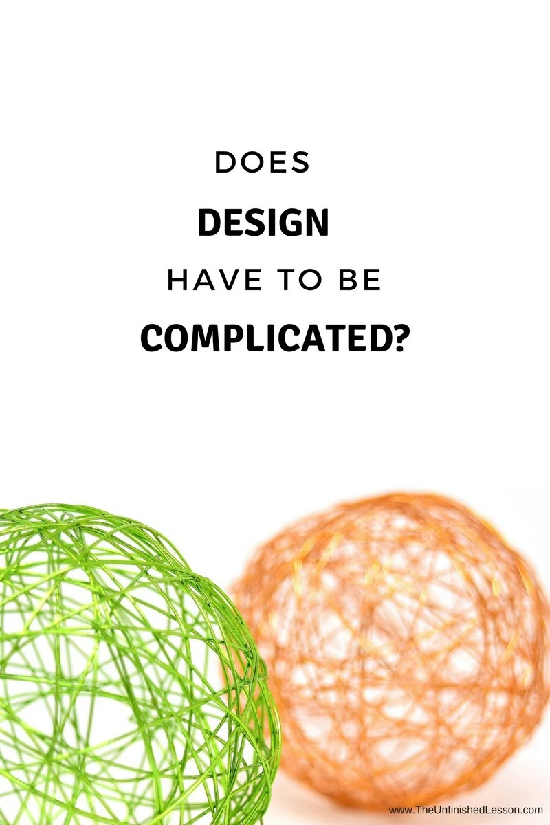 Does Design Need to Be Complicated?