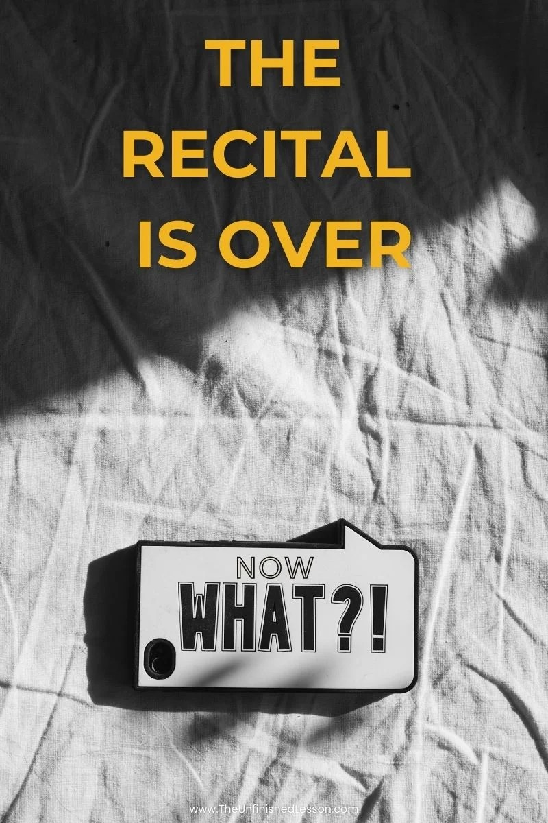 Post-Recital Ideas: The Recital is Over. Now What?