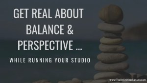 Getting balance in your studio
