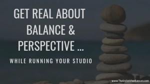 Getting balance in your studio