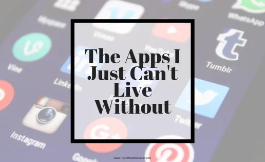 The Apps I Just Can't Live Without