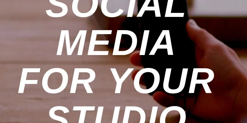 How to Set Up Social Media For Your Studio