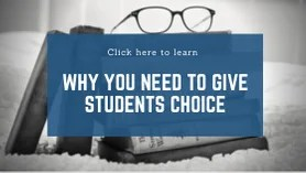 Why You Should Give Students Choice
