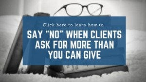 "How to Say ""No"" to Clients"