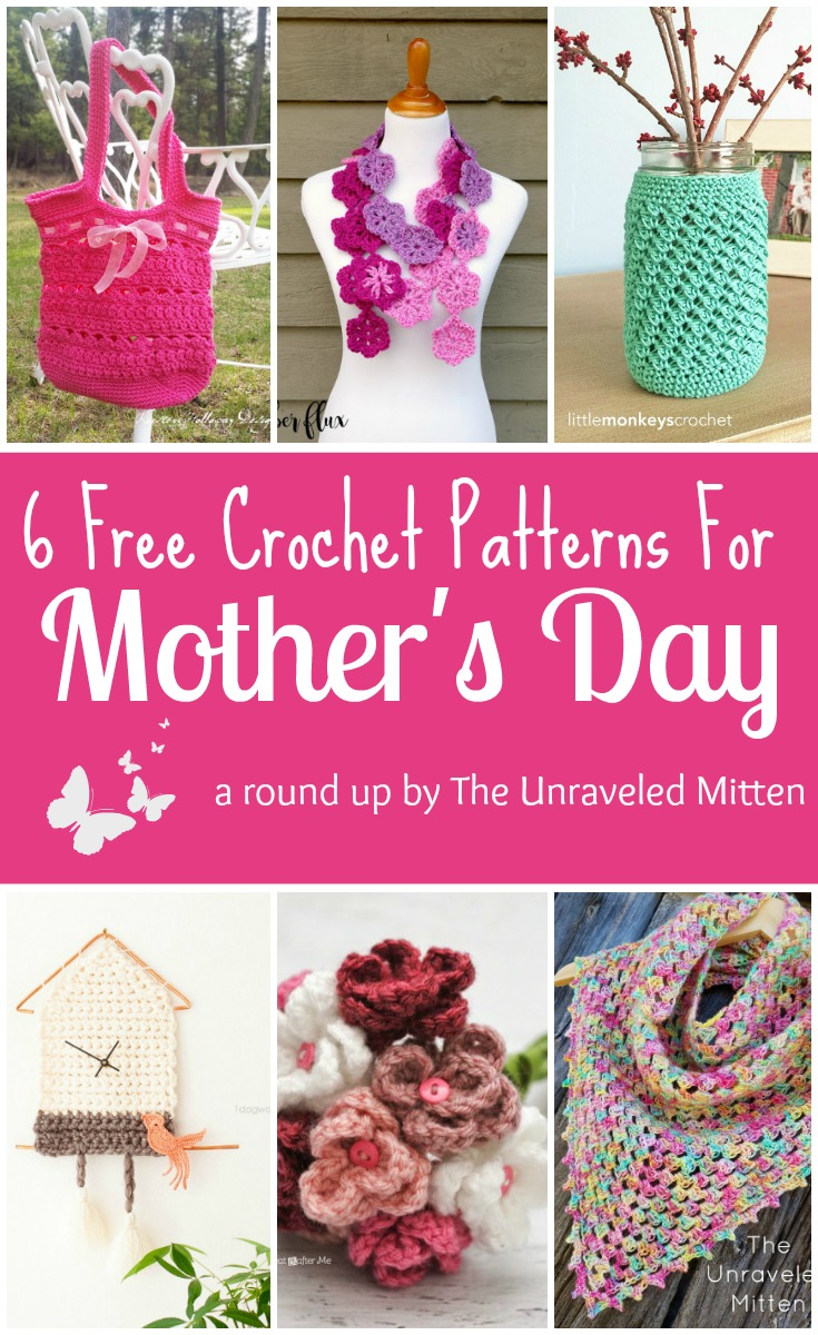 6 Free Crochet Patterns for Mother's Day|| A Round Up by The Unraveled Mitten