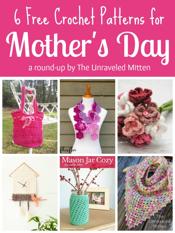6 Free Crochet Patterns for Mother's Day || A Round up by The Unraveled Mitten