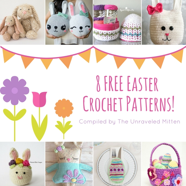 8 FREE Easter Crochet Patterns | Compiled by The Unraveled Mitten