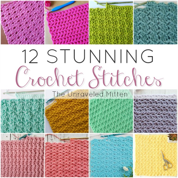 12 Stunning Crochet Stitches for your next crochet blanket, afghan, scarf, throw pillow, bag and more! | The Unraveled Mitten