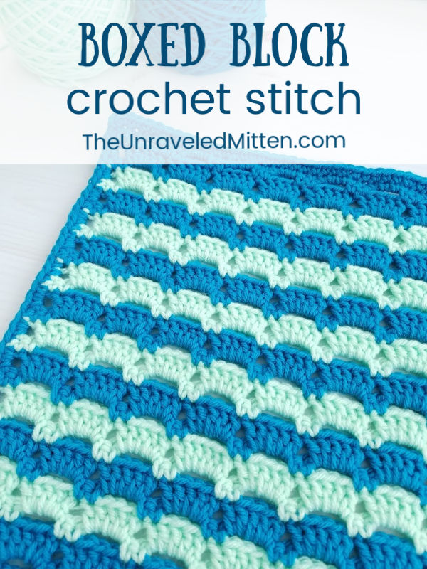 Boxed Block Crochet Stitch   Free Crochet Tutorial   The Unraveled Mitten   This stitch pattern would like great in stripes or solid color and would make a great blanket or scarf!