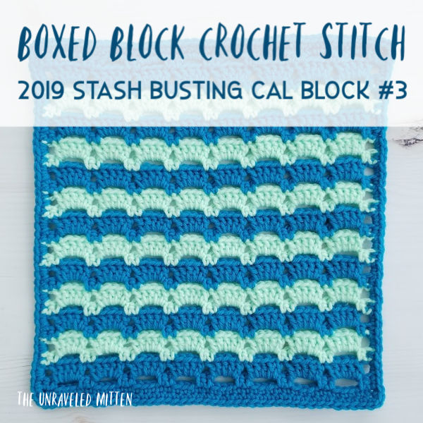 Boxed Block Crochet Stitch | Free Crochet Pattern | 2019 Stash Busting Afghan CAL | The Unraveled Mitten