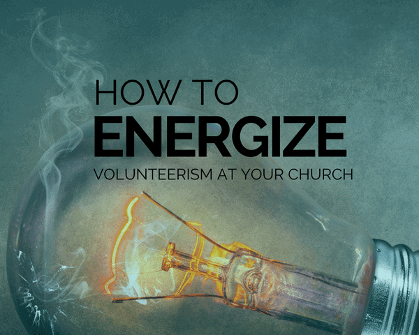 how to energize volunteerism at your church unstuck group