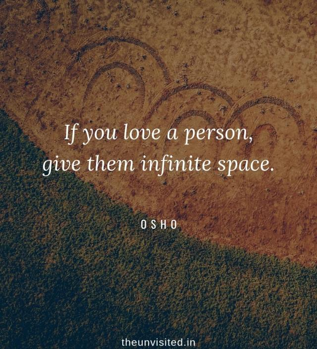 Osho Rajneesh spiritual love self wisdom writings Quotes The Unvisited quote 14 If you love a person, give them infinite space