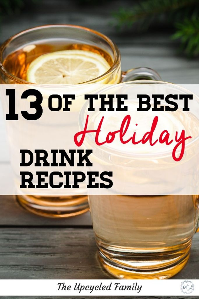 Looking for the best holiday drink recipes? No matter if you are wanting egg nog for Christmas, Old Fashioned Wassail for Hanukkah, or Spiced-Tea for Yule, or something fun for New Years. Here are 13 amazing holiday drink recipes to add to your celebrations this year! #holidaydrink #recipes #nonalcoholic #hot #crockpot #christmas #hanukkah #yule #traditional #ideas #newyears #foracrowd #forkids #easy #healthy #festive