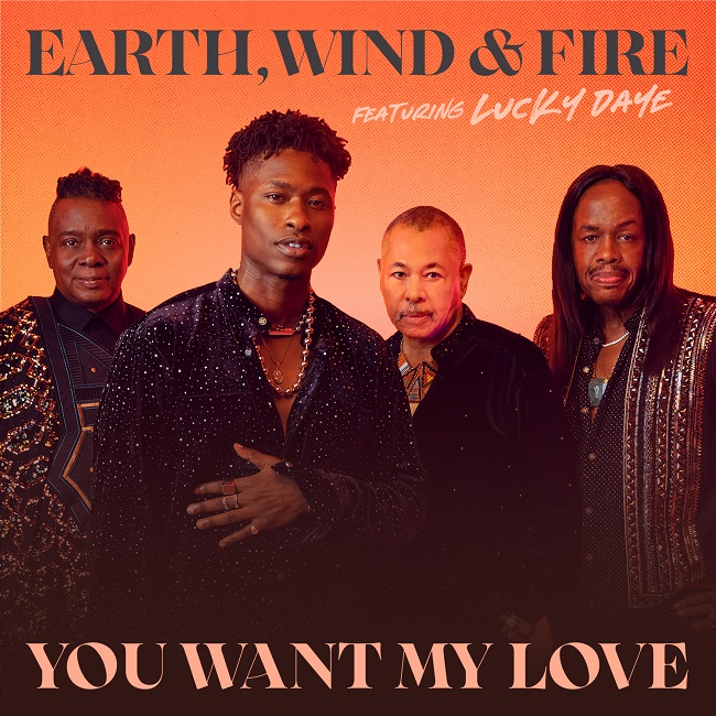 """EW&F """"You Want My Love"""" Ft. Lucky Daye"""