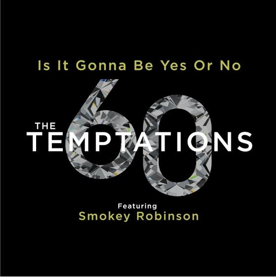 """The Temptations Ft. Smokey Robinson """"Is It Gonna Be Yes or No"""""""