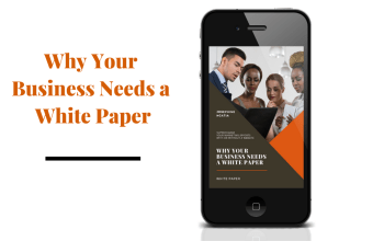 Why Your Business Needs a White Paper