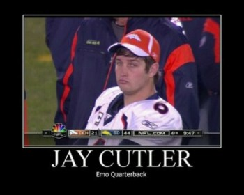 Jay Cutler, don't fuck up my weekend by having a shitty game