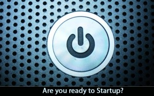 Startup, get ready, go!
