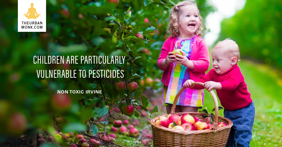 Children Are Particularly Vulnerable To Pesticides - @NontoxicI via @PedramShojai