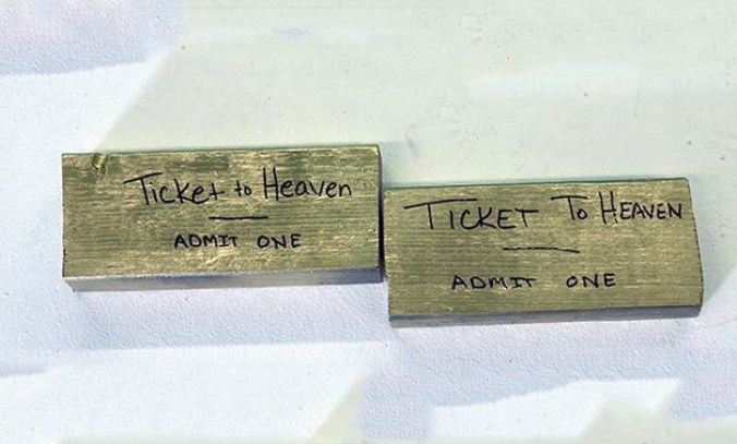 Tickets to heaven