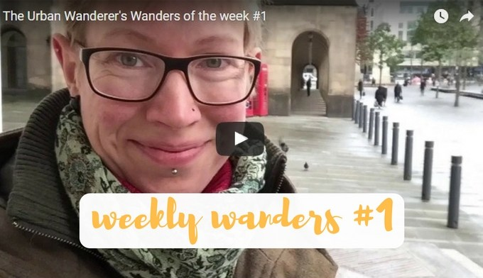 The Urban Wanderer   Weekly Wanders Compilation   #1   Sarah Irving   Get Outside