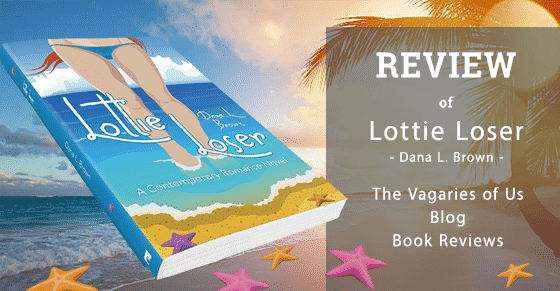 Book Review of Lottie Loser by Dana L. Brown