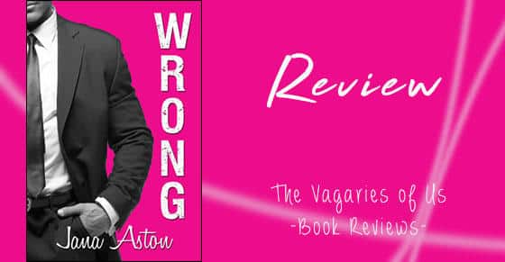 Wrong by Jana Aston – A Book Review