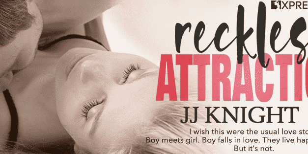Cover Reveal: Reckless Attraction by J. J. Knight
