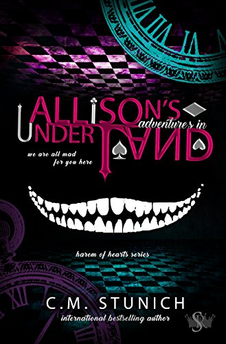 Allison's Adventures in Underland by C. M. Stunich