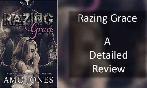Just a review of Razing Grace: Part One by Amo Jones – A Dark Romance Novel