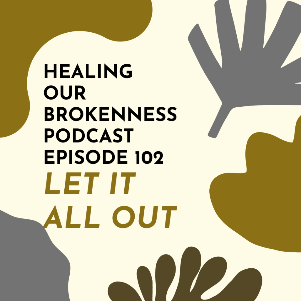 podcast, healing our brokenness podcast, resilient, flourishing, Christian podcaster, podcast community, grief, let it all out, emotions, Joseph wept, joseph and his brothers, emotional health, mental health, psychology, katina horton, podcaster