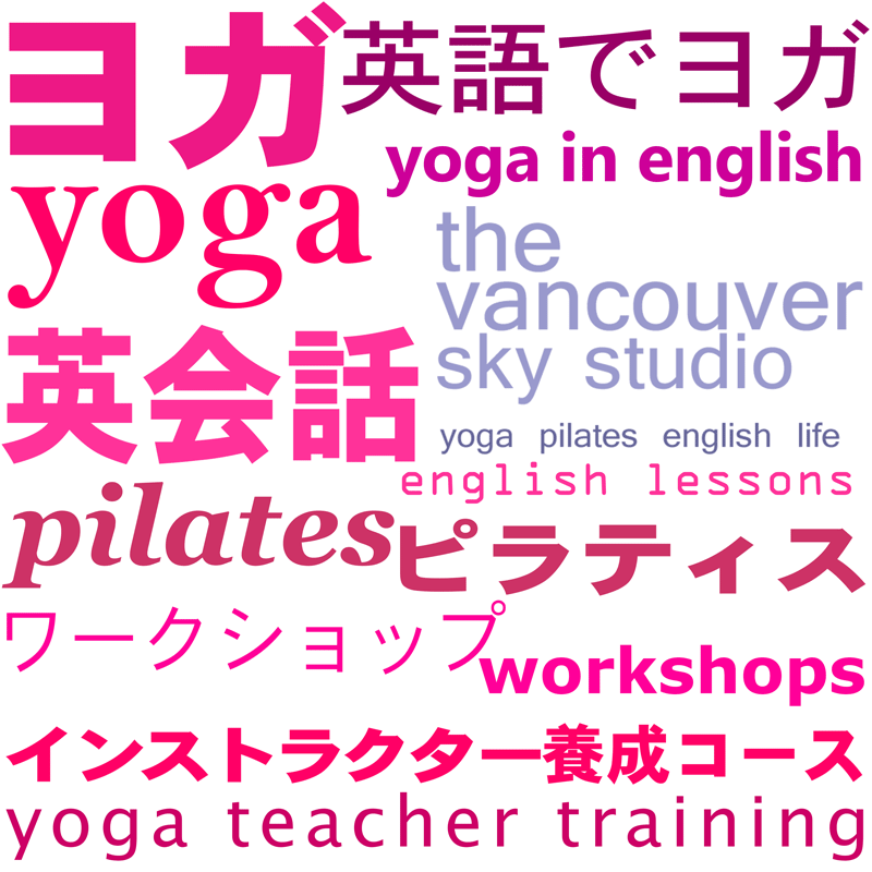 Osaka, JapanYoga, Pilates &English Studio + RYT 200 Teacher Training School, with the feeling, style and spirit of beautifulVancouver, Canada! Classes available in both Japanese and English for students of all ages and levels beginners always welcome!