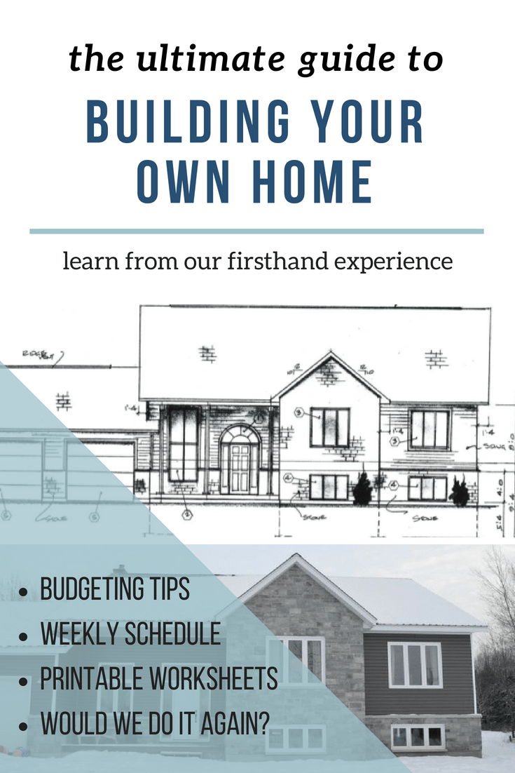 The Ultimate guide to building your own home. Budgeting tips, weekly schedule, printable worksheets, information for an owner builder